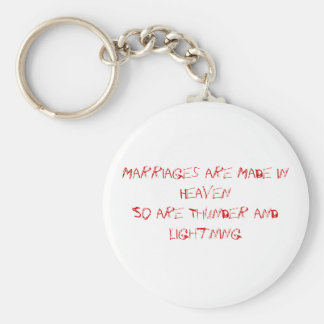 Marriages are Made in HeavenSo are Thunder and ... Basic Round Button Key Ring
