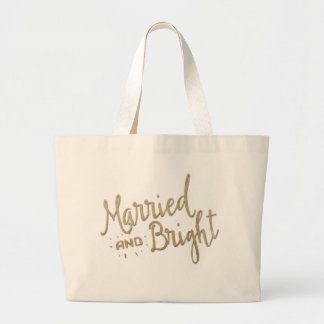 """""""Married and Bright"""" Wedding Carrying Tote Jumbo Tote Bag"""