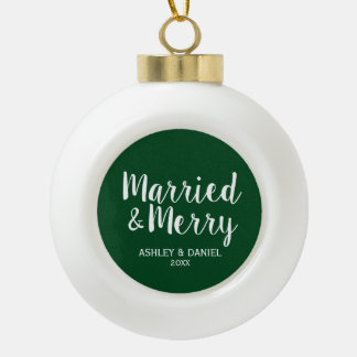 Married and Merry Wedding Green Ceramic Ball Christmas Ornament