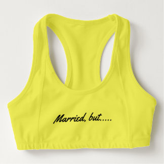married, goal…. sports bra