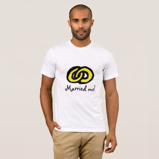 Married me T-Shirt