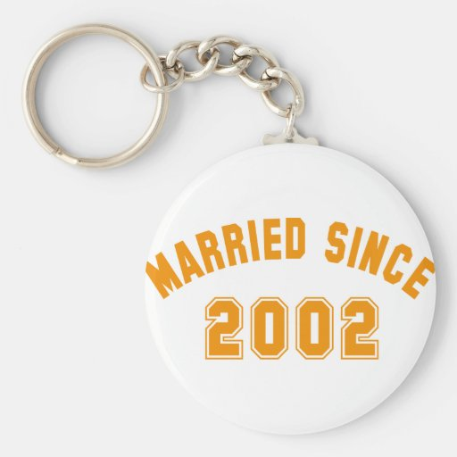 married since 2002 keychains