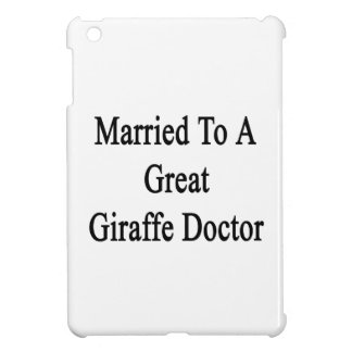 Married To A Great Giraffe Doctor iPad Mini Cases