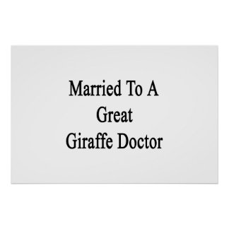 Married To A Great Giraffe Doctor Poster
