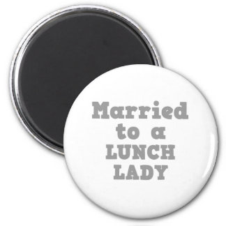 MARRIED TO A LUNCH LADY REFRIGERATOR MAGNETS