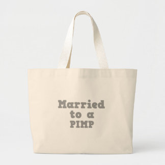 MARRIED TO A PIMP TOTE BAG
