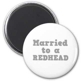 MARRIED TO A REDHEAD MAGNET