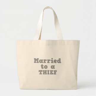 MARRIED TO A THIEF TOTE BAG