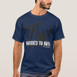 Married To Both Oilfield T-Shirt