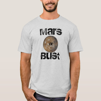 MARS OR BUST T-Shirt