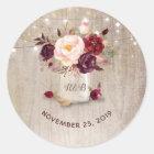 Marsala Flowers Mason Jar Rustic Wedding Classic Round Sticker