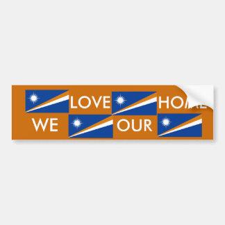 "Marshall Islands ""Love Our Home"" sticker Bumper Sticker"