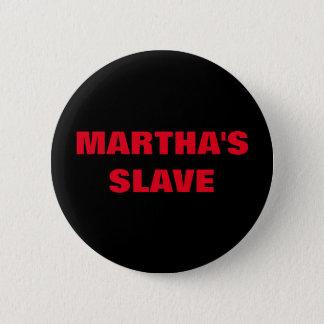 MARTHA'S SLAVE 6 CM ROUND BADGE