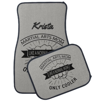 Martial Arts Mom Like a Normal Mom Only Cooler Car Mat