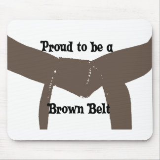 Martial Arts Proud to be a Brown Belt Mouse Pad