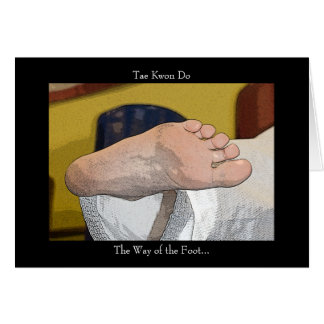 Martial Arts Tae Kwon Do The Way of the Foot Card