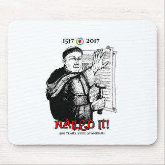 Martin Luther Nailed It! Mouse Pad