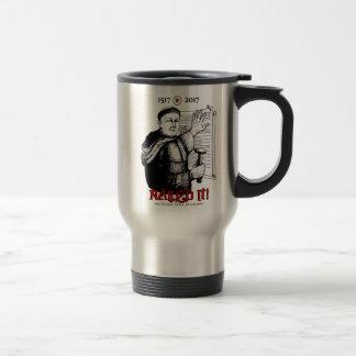 Martin Luther Nailed It! Travel Mug
