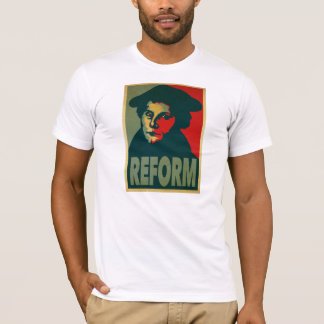 """Martin Luther """"Reform"""" Poster T-Shirt"""