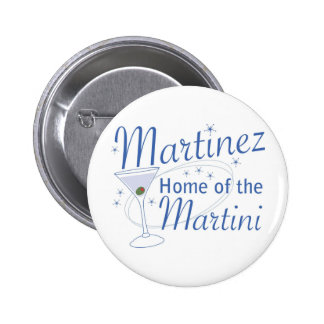 Martinez Home of the Martini Pinback Buttons