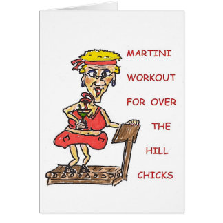 Martini Workout For Over The Hill Chicks Card
