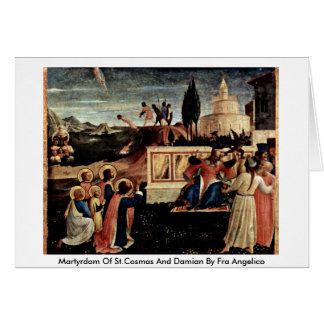 Martyrdom Of St.Cosmas And Damian By Fra Angelico Greeting Card