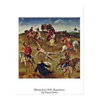 Martyrdom Of St. Hippolytus By Bouts Dieric Postcard