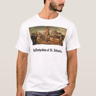 Martyrdom of St Sebastian, The Martyrdom of St.... T-Shirt