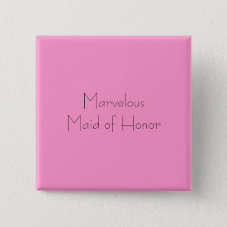 Marvelous Maid of Honor 15 Cm Square Badge