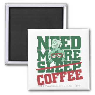 MARVIN THE MARTIAN™ - Need More Coffee Square Magnet