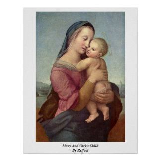 Mary And Christ Child By Raffael Poster