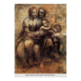 Mary, Christ, St. Anne And St. John by Da Vinci Poster