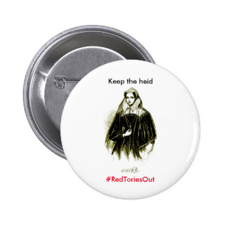 Mary Queen of Scots Red Tories Out Badge