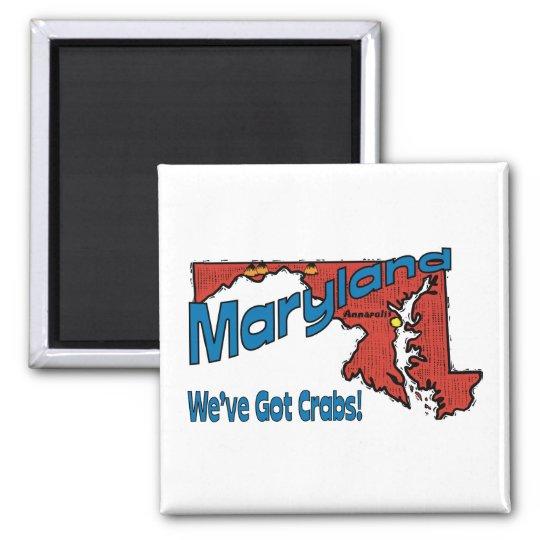 Maryland MD US Motto ~ We've Got Crabs Magnet