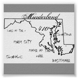maryland, Murderland, 410, Clapolis, Bodymore, ... Poster