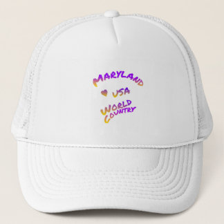 Maryland world country, colorful text art trucker hat