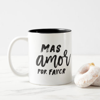 Mas Amor Por Favor Coffee Mug