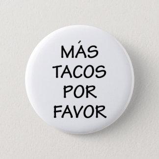 Mas Tacos Por Favor 6 Cm Round Badge