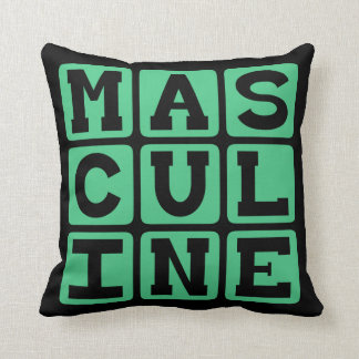 Masculine, Male Manliness Cushion