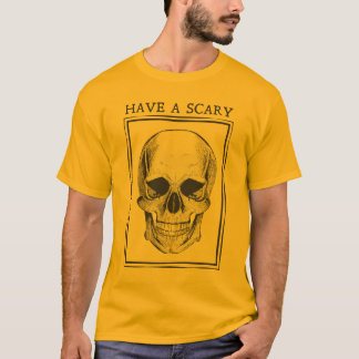 Masculine t-shirt Have Skull the Scary
