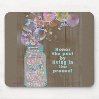 Mason Jar Honor the Past by Living in the Present Mouse Pad