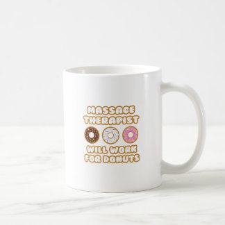 Massage Therapist .. Will Work For Donuts Classic White Coffee Mug