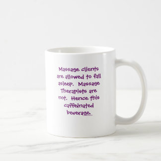 Massage Therapists Aren't Allowed to Fall Asleep Coffee Mug