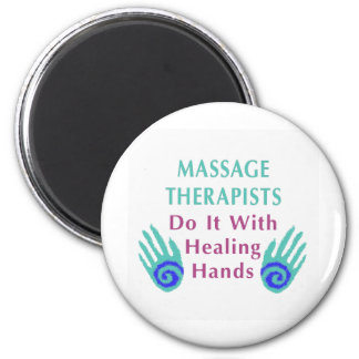 Massage Therapists Do It With Healing hands 6 Cm Round Magnet