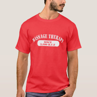 Massage Therapy Since 3,000 B.C.E. T-Shirt