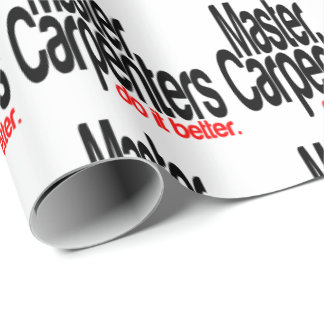 Master Carpenters Do It Better Wrapping Paper