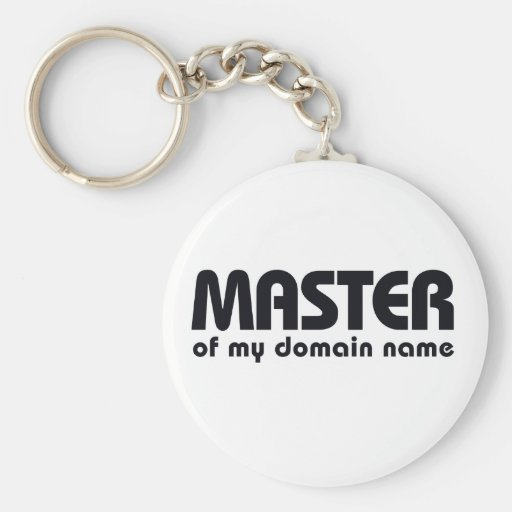 Master of my Domain Name Key Chains