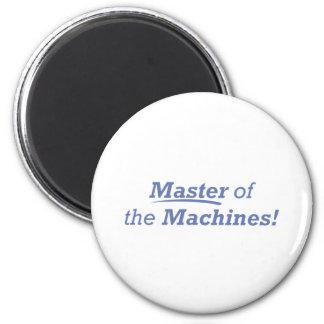Master of the Machines! 6 Cm Round Magnet