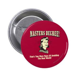 Masters Degree: Avoiding the Real World 6 Cm Round Badge