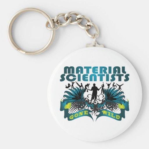 Material Scientists Gone Wild Key Chain
